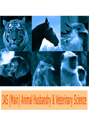 IAS(Main) Animal Husbandary & Veterinary Science