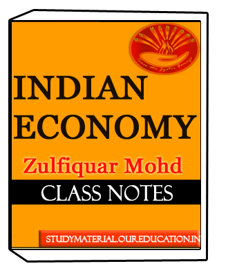 Indian Economy Class Notes by Zulfiquar Mohd GS Mentors