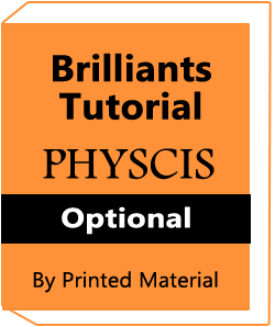 PHYSICS Optional Brilliants Tutorial Printed Material