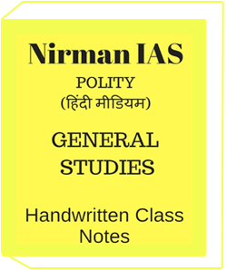 Nirman IAS-Polity Hindi Medium General Studies Handwritten Class Notes