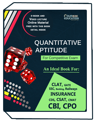 Quantitative Aptitude For Competitive Exam an Ideal Book For: CLAT,GATE,SSC, Banking,Railways,Insurance,CDS,CSAT,CMAT,CBI,CPO