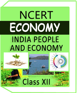 NCERT Class XII ECONOMY(INDIA PEOPLE AND ECONOMY)
