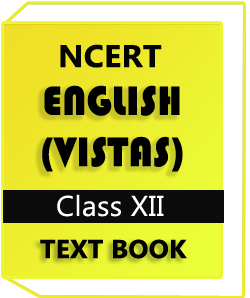 NCERT Class XII ENGLISH (VISTAS) Text Book