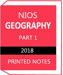 GEOGRAPHY PART 1 Printed Notes 2018 by NIOS