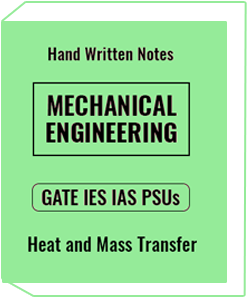 Mechanical Engineering – GATE IES IAS PSUs – Heat And Mass Transfer