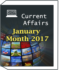 Current Affairs for January Month 2017