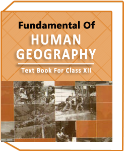 NCERT Class XII GEOGRAPHY(FUNDAMENTALS OF HUMAN) Text Book