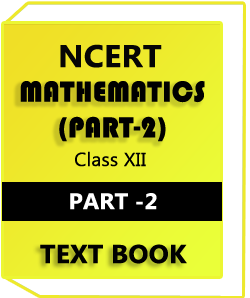 NCERT Class XII MATHEMATICS(PART-2) Text Book
