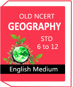 OLD NCERT Geography STD 6 to 12 Study Material English Medium