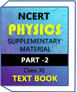 NCERT CLASS XI Physics Part-2 Text Book With SUPPLEMENTARY MATERIAL