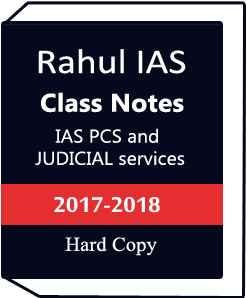 Rahul IAS Class Notes IAS PCS and JUDICIAL services