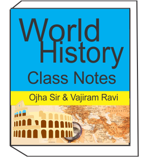 World History Class Notes OJHA Sir Vajiram and Ravi