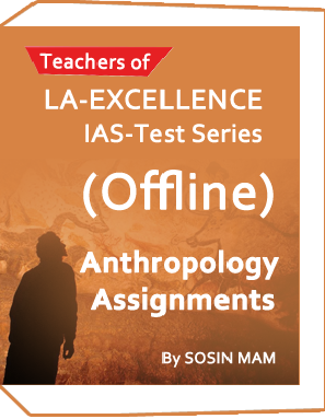 LA-EXCELLENCE-IAS-Test Series -Anthropology Assignments (Offline) By Sosin