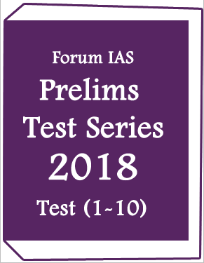Forum IAS -2018- Prelims Test Series -Test(1-10)
