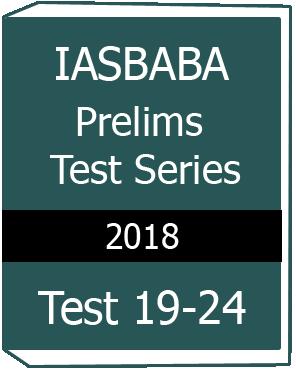 IASBABA - Prelims Test Series 2018-Test(19-24)