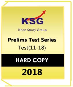 KSG – Prelims Test Series-2018- Test(11-18)
