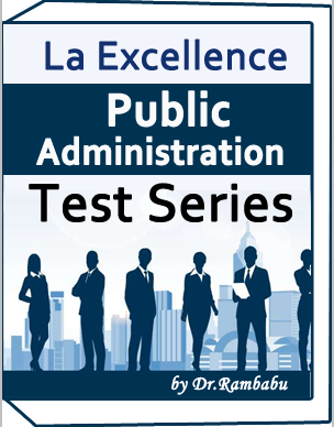 LA-EXCELLENCE-Test Series -Public Administration by Dr.Rambabu