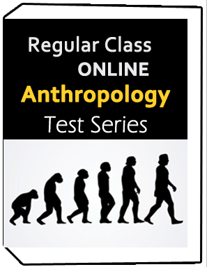 Regular class online -Anthropology -Test Series