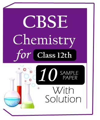 Chemistry(Class-12)-CBSE-10-Sample Question paper with solution