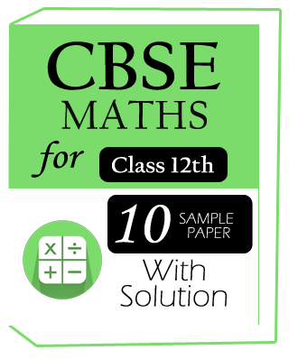Maths (Class-12)-CBSE-10-Sample Question paper with solution