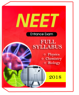 NEET Entrance Exam full syllabus (Physics,Chemistry,Biology)-2018