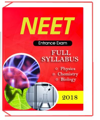 NEET Entrance Exam full syllabus (Physics,Chemistry,Biology)-2018