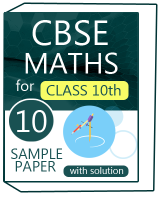 Class 10 CBSE Maths Sample Paper With Solution 2018