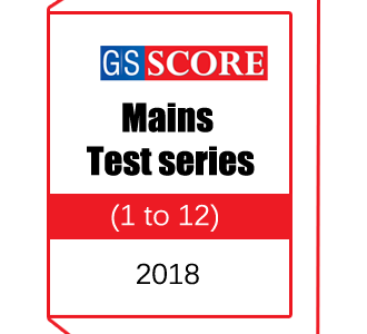GS Score -Mains Test series (1 to 12)-2018 with solution