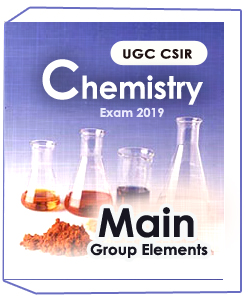 UGC CSIR Chemical – Main Group Elements