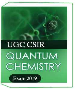UGC CSIR QUANTUM CHEMISTRY